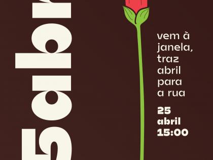 Vem à Janela Traz Abril para a Rua: Comemorações do 46º aniversário do 25 de abril